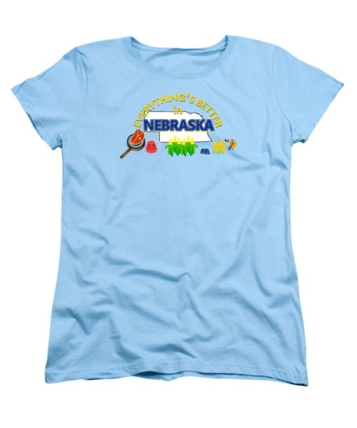 Everything's Better In Nebraska Women's T-Shirt (Standard Cut) by Pharris Art