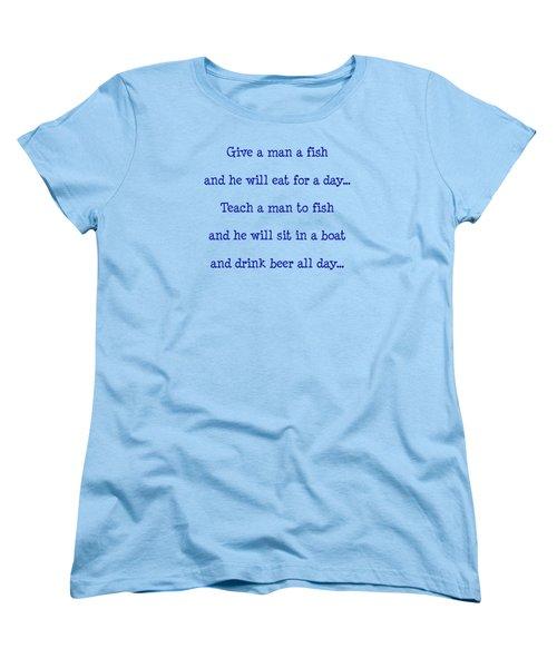 Give A Man A Fish Women's T-Shirt (Standard Cut) by Pat Cook