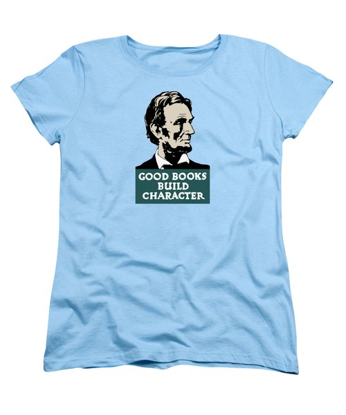 Good Books Build Character - President Lincoln Women's T-Shirt (Standard Cut) by War Is Hell Store
