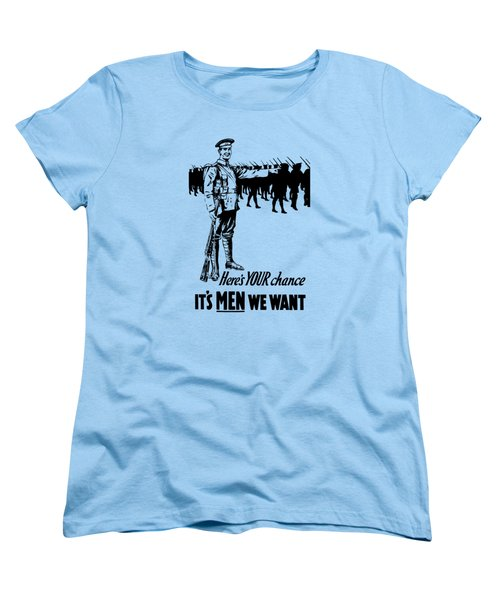 Women's T-Shirt (Standard Cut) featuring the mixed media Here's Your Chance - It's Men We Want by War Is Hell Store