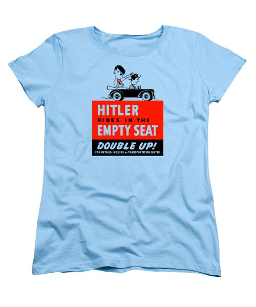 Women's T-Shirt (Standard Cut) featuring the painting Hitler Rides In The Empty Seat by War Is Hell Store