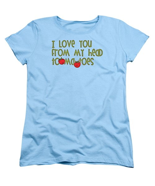 I Love You From My Head Tomatoes Women's T-Shirt (Standard Cut) by M Vrijhof