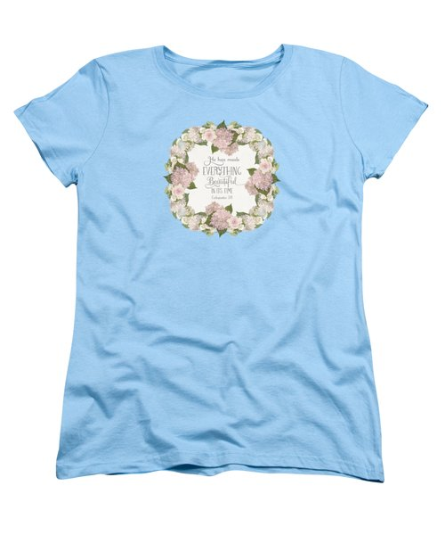 Inspirational Scripture - Everything Beautiful Pink Hydrangeas And Roses Women's T-Shirt (Standard Cut) by Audrey Jeanne Roberts