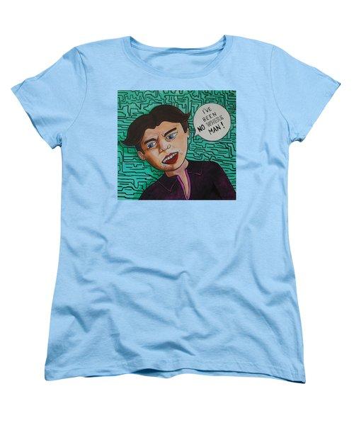 I've Been No Where Man Women's T-Shirt (Standard Cut)