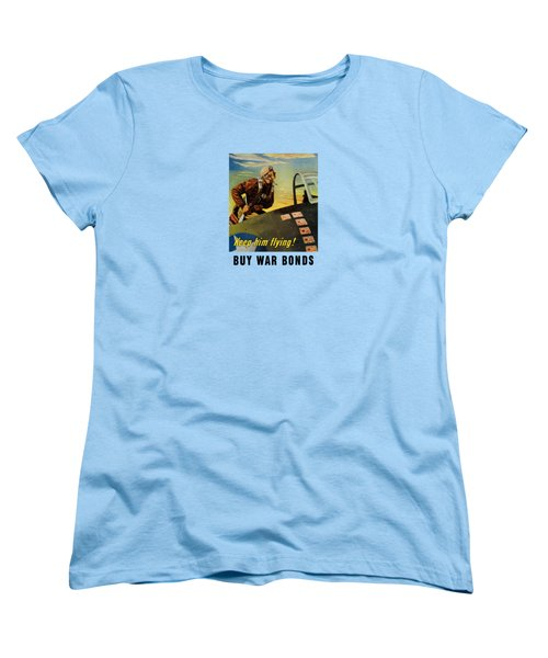 Women's T-Shirt (Standard Cut) featuring the painting Keep Him Flying - Buy War Bonds  by War Is Hell Store