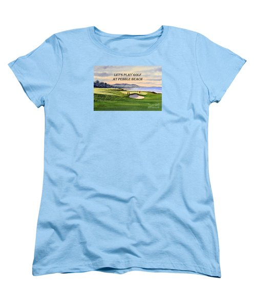 Women's T-Shirt (Standard Cut) featuring the painting Let-s Play Golf At Pebble Beach by Bill Holkham