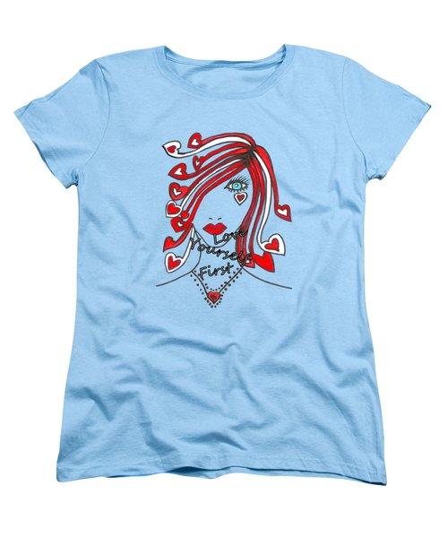Love Yourself First Women's T-Shirt (Standard Cut) by Kathleen Sartoris