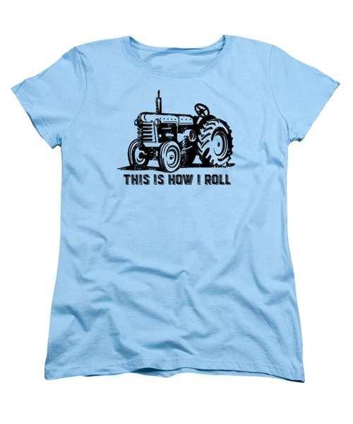 This Is How I Roll Tee Women's T-Shirt (Standard Cut) by Edward Fielding