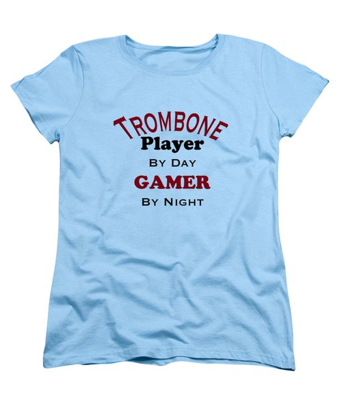 Trombone Player By Day Gamer By Night 5626.02 Women's T-Shirt (Standard Cut) by M K  Miller