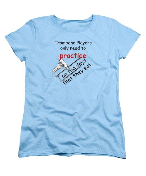 Trombones Practice When They Eat Women's T-Shirt (Standard Cut) by M K  Miller