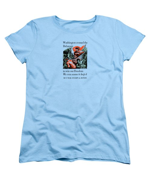 Washington Crossed The Delaware To Win Our Freedom Women's T-Shirt (Standard Cut) by War Is Hell Store