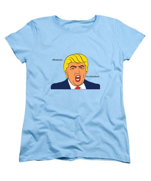 Whatever I'm President Women's T-Shirt (Standard Cut) by Randi Fayat