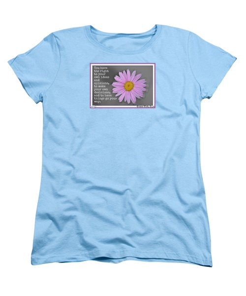 You Have The Right Women's T-Shirt (Standard Cut) by Holley Jacobs