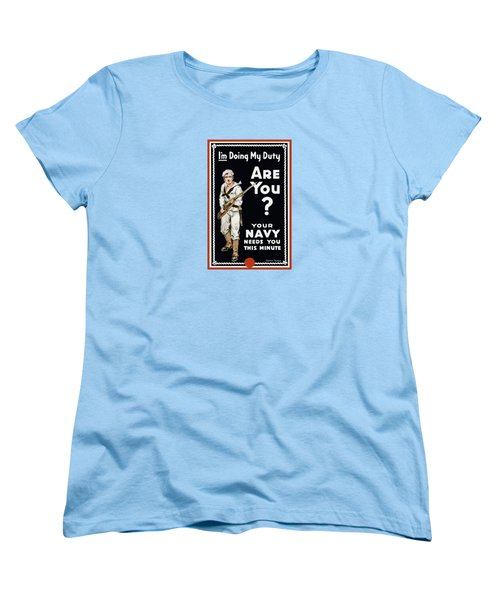 Women's T-Shirt (Standard Cut) featuring the painting Your Navy Needs You This Minute by War Is Hell Store