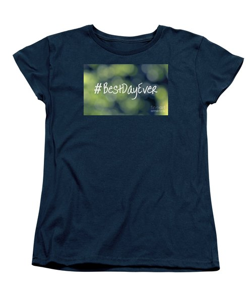 Hashtag Best Day Ever Women's T-Shirt (Standard Cut)