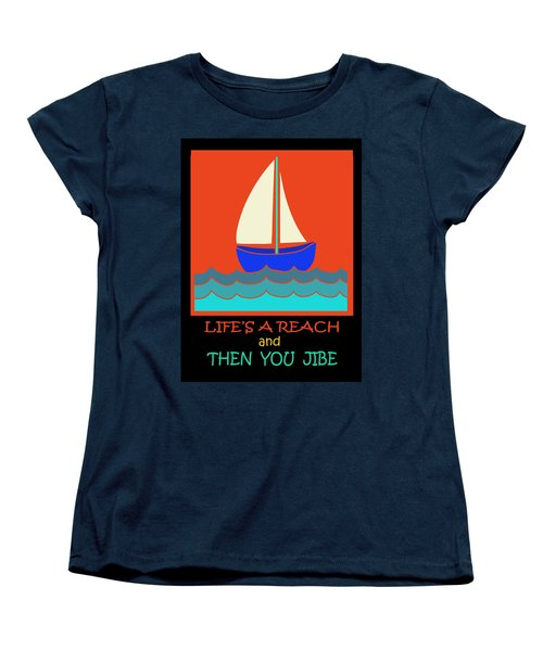 Women's T-Shirt (Standard Cut) featuring the digital art Life's A Reach And Then You Jibe by Vagabond Folk Art - Virginia Vivier