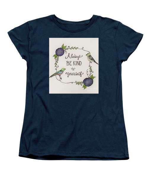 Always Be Kind To Yourself Women's T-Shirt (Standard Cut) by Elizabeth Robinette Tyndall
