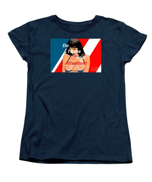 Attention Women's T-Shirt (Standard Cut) by Tbone Oliver