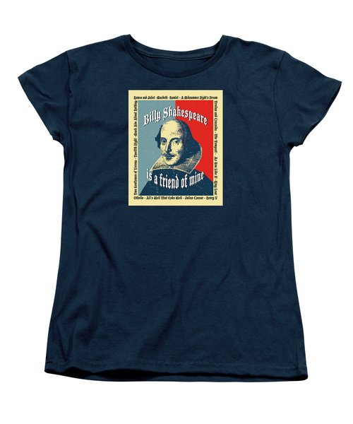 Billy Shakespeare Is A Friend Of Mine Women's T-Shirt (Standard Cut) by Robert J Sadler