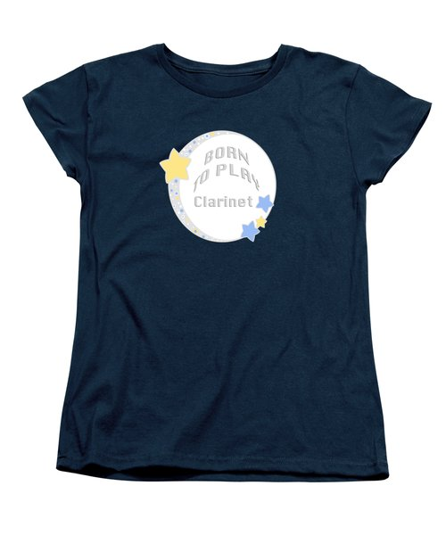 Clarinet Born To Play Clarinet 5665.02 Women's T-Shirt (Standard Cut) by M K  Miller
