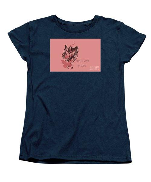 Dance Like No One Is Watching Women's T-Shirt (Standard Cut)