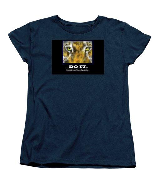 Do It Motivational Women's T-Shirt (Standard Cut) by Darren Cannell