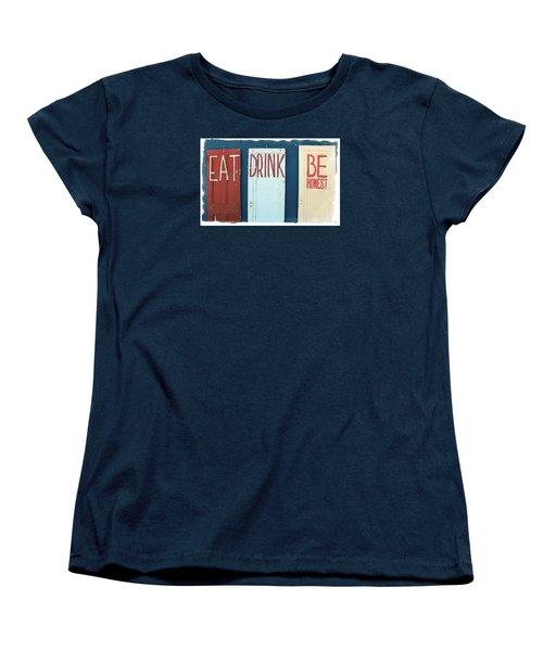 Women's T-Shirt (Standard Cut) featuring the photograph Eat, Drink, Be Honest Doors by Colleen Kammerer