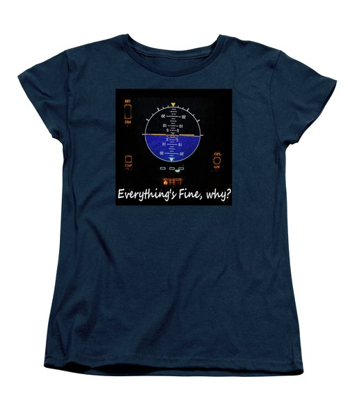 Everything Is Fine Women's T-Shirt (Standard Cut) by JC Findley