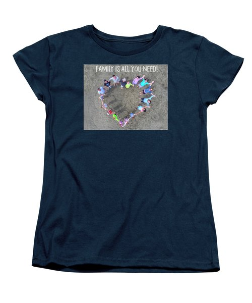 Family Is All You Need Women's T-Shirt (Standard Cut) by Andrew Nourse