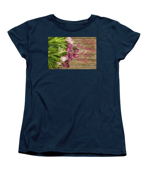 Women's T-Shirt (Standard Cut) featuring the photograph For The Best Mother Of The World by Patricia Hofmeester