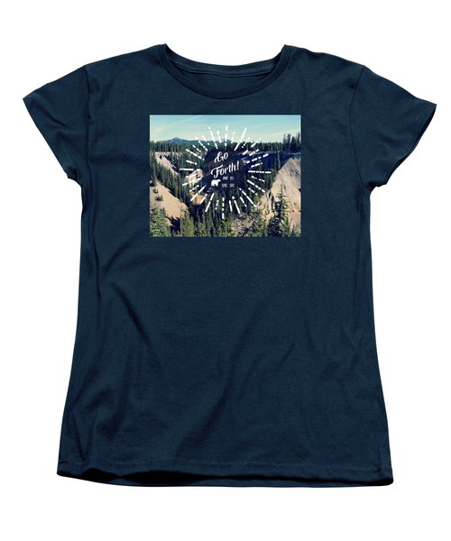 Go Forth Women's T-Shirt (Standard Cut) by Robin Dickinson