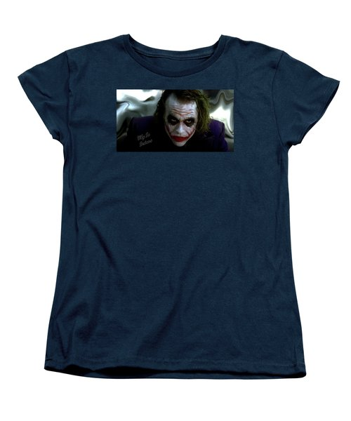 Heath Ledger Joker Why So Serious Women's T-Shirt (Standard Cut) by David Dehner