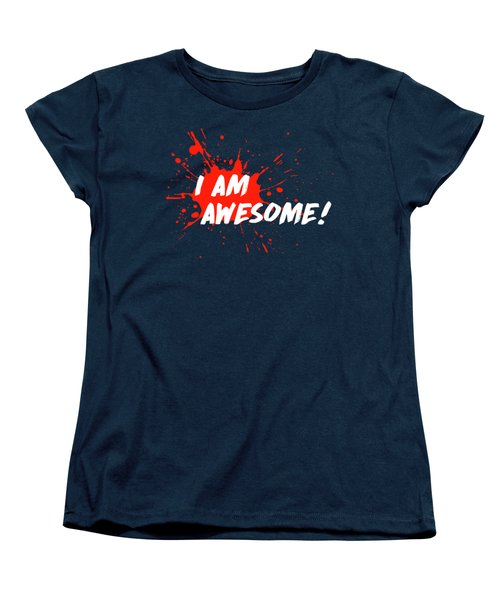 I Am Awesome Women's T-Shirt (Standard Cut) by Menega Sabidussi