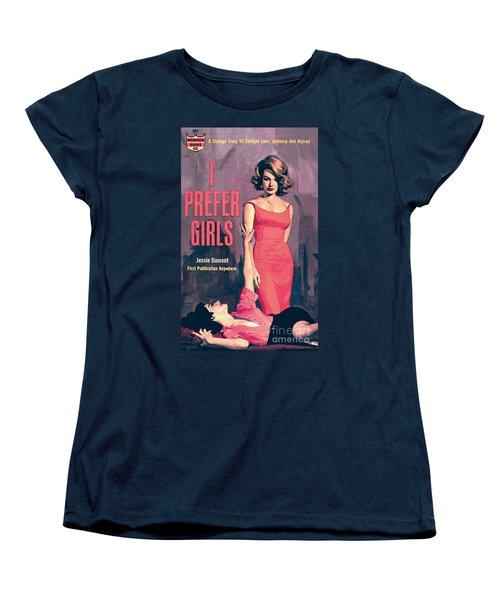 I Prefer Girls Women's T-Shirt (Standard Cut) by Robert Maguire