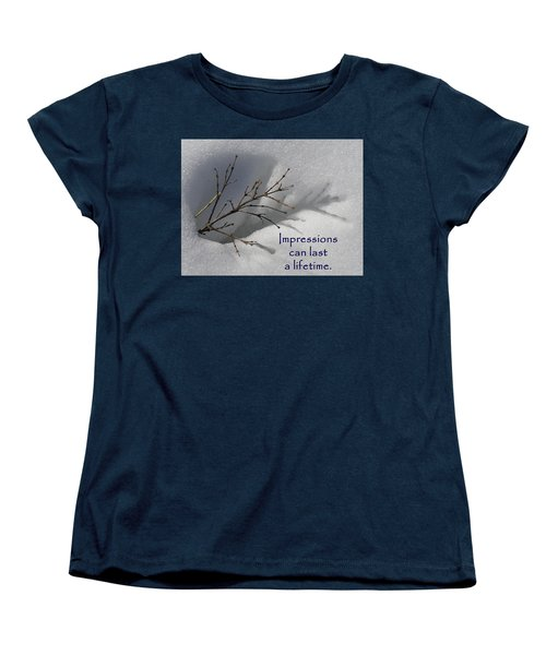 Impressions Can Last A Lifetime Women's T-Shirt (Standard Cut) by DeeLon Merritt