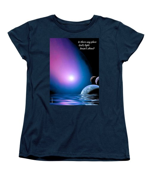 Is There Any Place God's Light Doesn't Shine? Women's T-Shirt (Standard Cut) by Chuck Mountain
