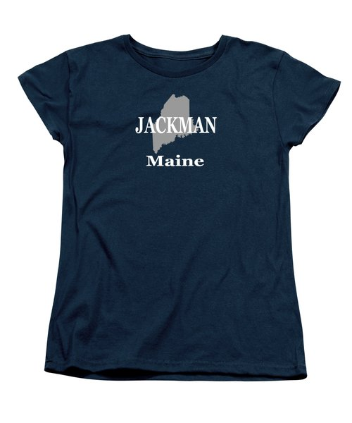 Women's T-Shirt (Standard Cut) featuring the photograph Jackman Maine State City And Town Pride  by Keith Webber Jr