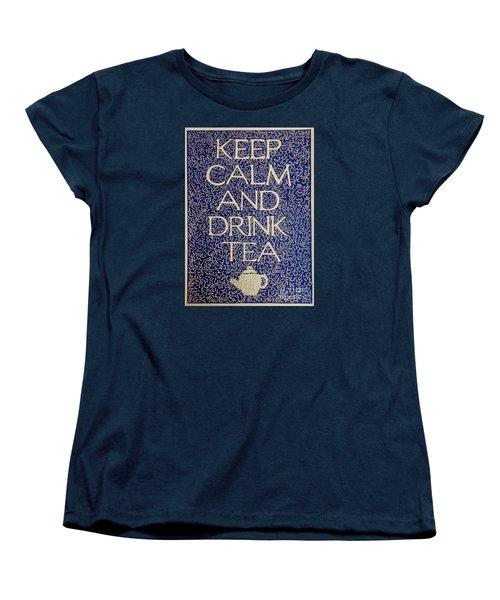 Keep Calm And Drink Tea Women's T-Shirt (Standard Cut) by Donna Huntriss