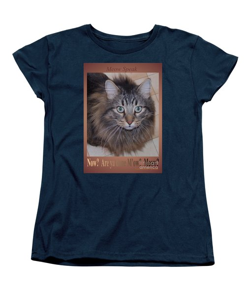 Women's T-Shirt (Standard Cut) featuring the photograph Now? Are You Done M Ow? Meow? by Marianne NANA Betts
