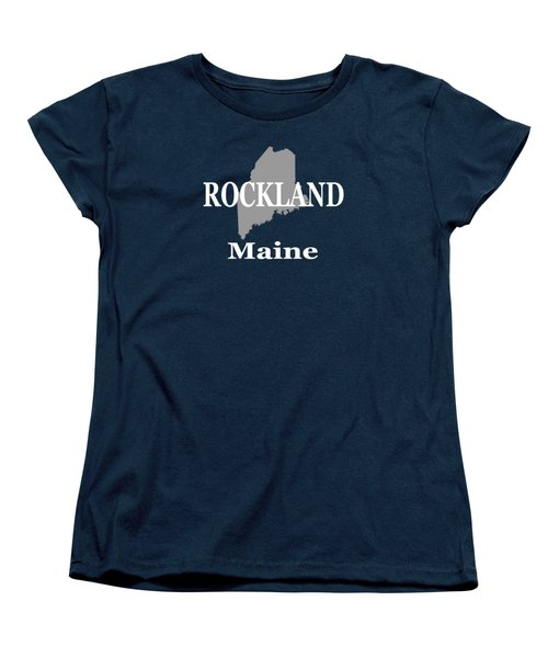 Women's T-Shirt (Standard Cut) featuring the photograph Rockalnd Maine State City And Town Pride  by Keith Webber Jr