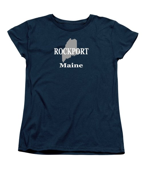 Women's T-Shirt (Standard Cut) featuring the photograph Rockport Maine State City And Town Pride  by Keith Webber Jr