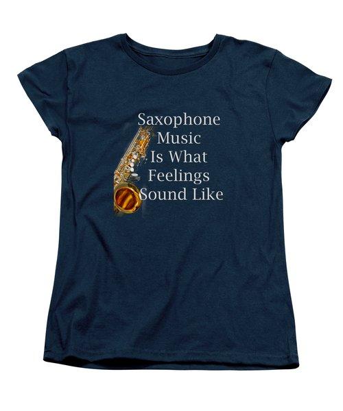 Saxophone Is What Feelings Sound Like 5581.02 Women's T-Shirt (Standard Cut)