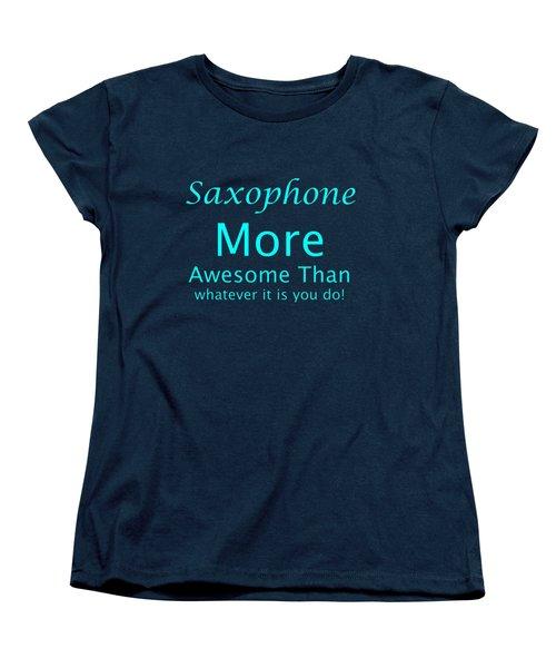 Saxophone More Awesome Than You 5554.02 Women's T-Shirt (Standard Cut)
