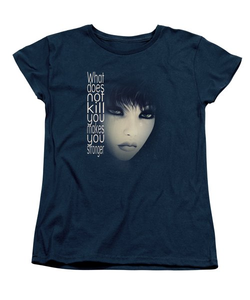 What Does Not Kill You Women's T-Shirt (Standard Cut) by Jutta Maria Pusl