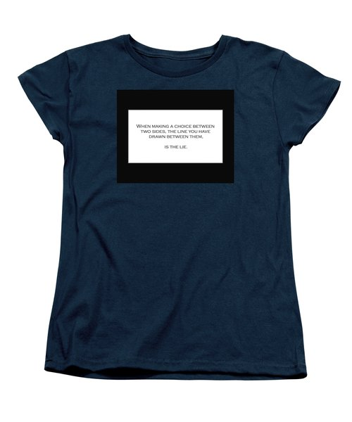 When Making A Choice Between Two Sides... Women's T-Shirt (Standard Cut) by David Miller