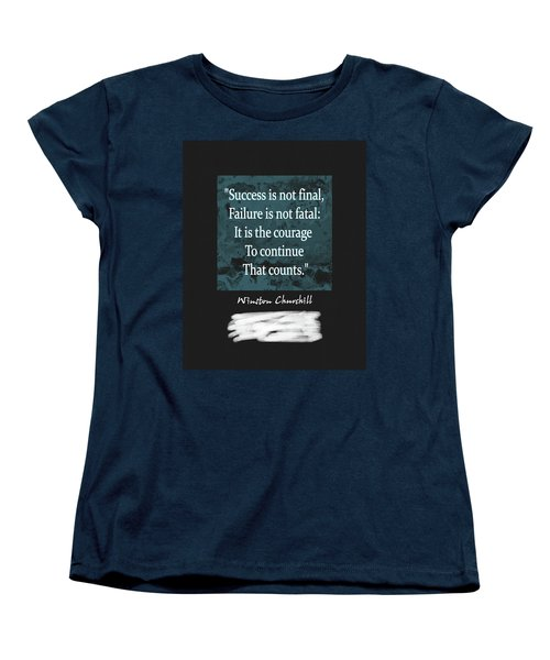 Winston Churchill Quote Women's T-Shirt (Standard Cut) by Dan Sproul