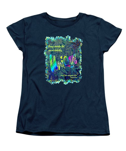 You Are Absolutely Unique Women's T-Shirt (Standard Cut) by Michele Avanti