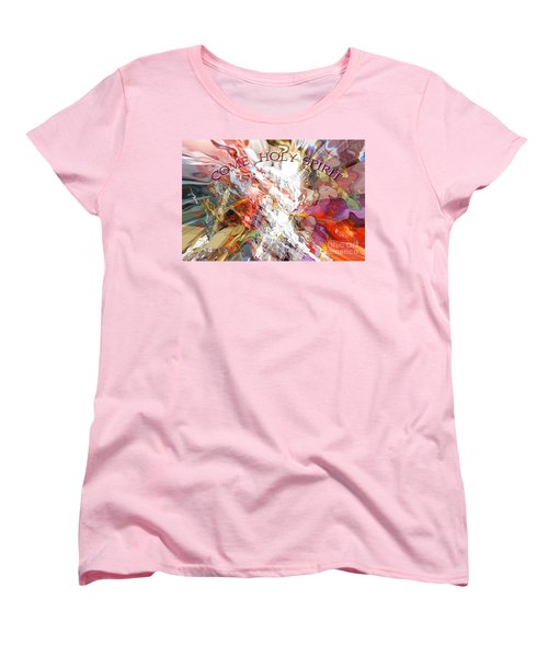 Come Holy Spirit Women's T-Shirt (Standard Cut) by Margie Chapman