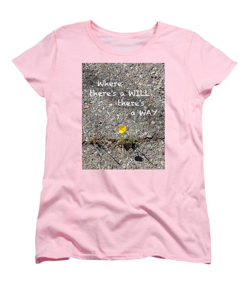Where There's A Will There's A Way Women's T-Shirt (Standard Cut) by Kume Bryant