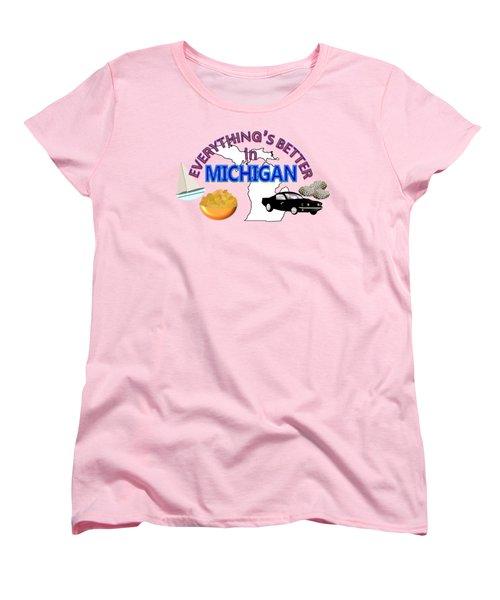 Everything's Better In Michigan Women's T-Shirt (Standard Cut) by Pharris Art